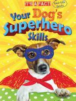 Your Dog's Superhero Skills