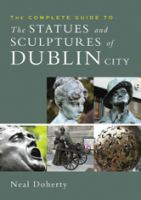 The Complete Guide to the Statues and Sculptures of Dublin City