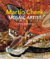 Martin Cheek, Mosaic Artist