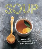 Soup : fresh, healthy recipes bursting with seasonal flavour