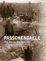 PASSCHENDAELE DAY BY DAY