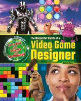 The Wonderful World of A Video Game Designer