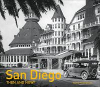 San Diego Then & Now