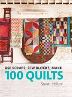 Use Scraps Sew Blocks Make 100 Quilts