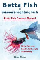 Betta Fish or Siamese Fighting Fish