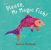 Please, Mr Magic Fish!