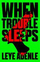 When Trouble Sleeps
