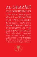 Al-Ghazali on Disciplining the Soul