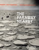 The faraway nearby : photographs of Canada from The New York Times Photo Archives