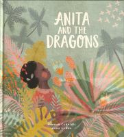 Anita and the dragons1 volume (unpaged) : colour illustrations ; 25 cm.