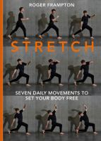 Stretch: 7 Essential Daily Movements to Set your Body Free