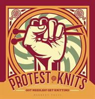 Protest knits : got needles? get knitting!
