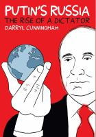Putin And Russia : The Rise Of A Dictator