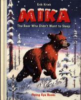 Mika, the Bear Who Didn't Want to Sleep