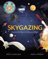 Skygazing : Explore the Sky in the Day and Night