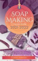 Soap Making Business Startup 2021-2022