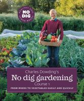 Charles Dowding's No Dig Gardening