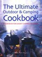 The Ultimate Outdoor & Camping Cookbook