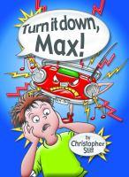 Turn It Down, Max!