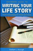 Beginners Guide to Writing your Life Story