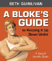 A Blokes Guide to Keeping It up Down Under