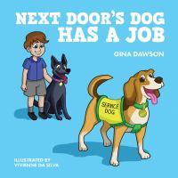 Next Door's Dog Has A Job