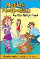 Matilda Mudpuddle and the X-ray Eyes