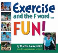 Exercise and the F Word : Fun!