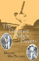 The Greatest Ashes Players