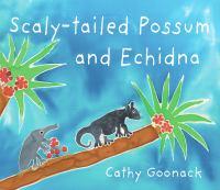 Scaly-tailed Possum and Echidna