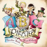 An ABC of Pirates / Written by Caroline Stills ; Illustrated by Heath McKenzie