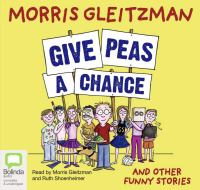 Give Peas A Chance and Other Funny Stories