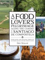 A Food Lover's Pilgrimage Along the Camino to Santiago De Compostela