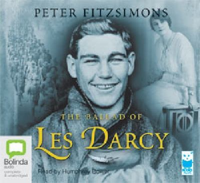 The ballad of Les Darcy [sound recording] / Peter Fitzsimons ; read by Humphrey Bower.