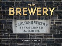 Carlton Brewery, Bouverie & Victoria Streets, Melbourne