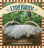 Lyrebird! A True Story