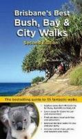 Brisbane's Best Bush, Bay & City Walks