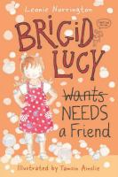 Brigid Lucy Wants [crossed Out] Needs A Friend