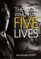 The Man Who Had Five Lives