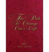 The Path to Change One's Life