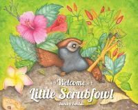 Welcome Little Scrubfowl