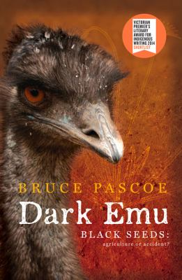 Dark emu : black seeds : agriculture or accident? / Bruce Pascoe.