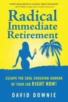 Radical Immediate Retirement