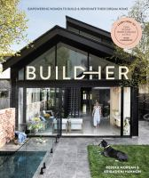 BUILDHER : EMPOWERING WOMEN TO BUILD AND RENOVATE THEIR DREAM HOME