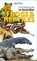 First Field Guide to Australian Frogs & Reptiles