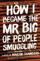 How I Became the Mr. Big of People Smuggling