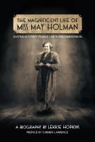 Magnificent Life of Miss May Holman