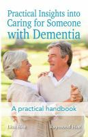 Practical Insights Into Caring for Someone With Dementia