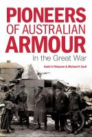 Pioneers of Australian Armour in the Great War