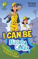 I Can Be... Belinda Clark